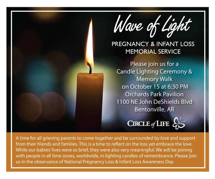 For More Information About The Wave Of Light Ceremony, Please Contact Beth  Snyder At Circle Of Life At 479 750 6632.